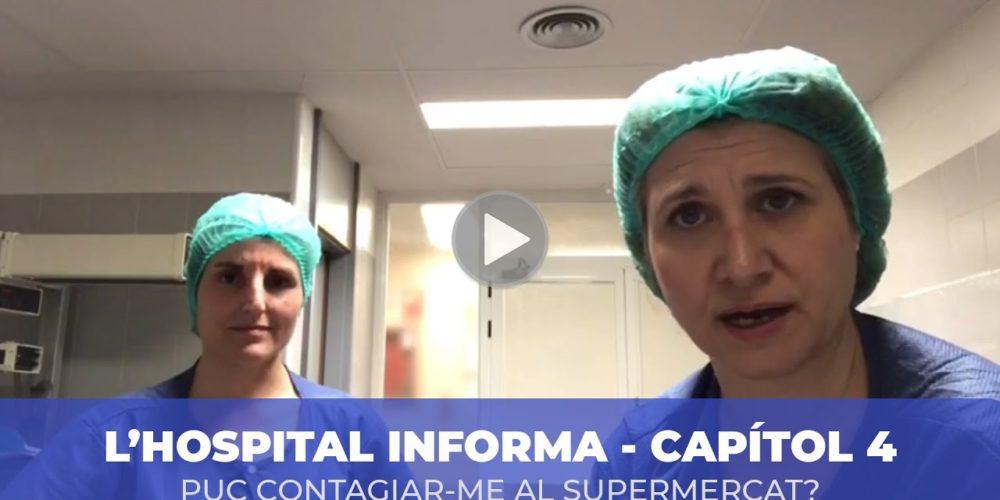 L'HOSPITAL INFORMA – CAPÍTOL 4 – Ens podem contagiar al supermercat?
