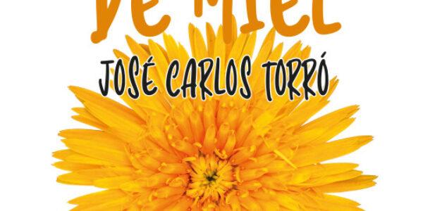 José Carlos Torró publica su nueva novela 'A flor de miel'