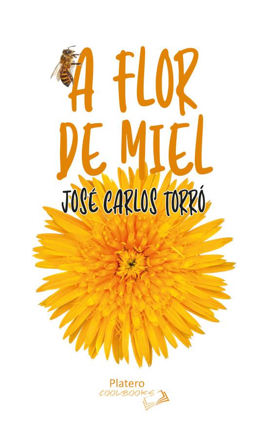 José Carlos Torró publica su nueva novela 'A flor de miel' El Periòdic d'Ontinyent - Noticies a Ontinyent